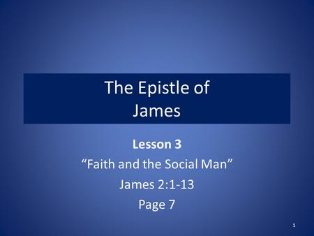 "Lesson 3 ""Faith and the Social Man"" James 2:1-13 Page 7"