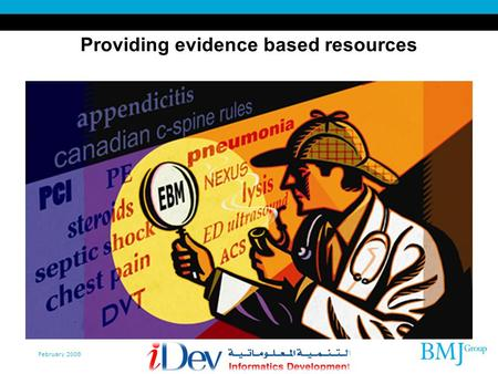 February 2008 Providing evidence based resources.