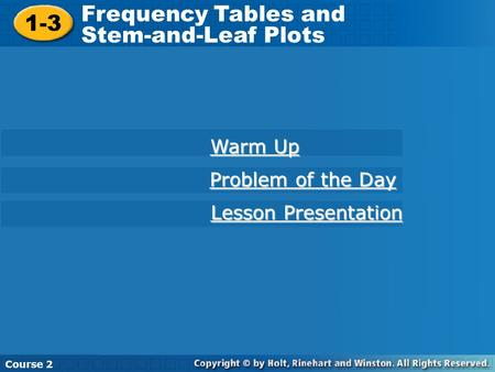 Frequency Tables and Stem-and-Leaf Plots 1-3