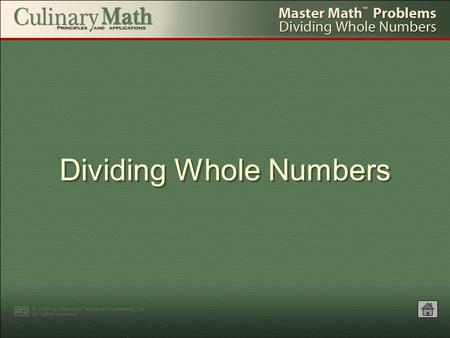 Dividing Whole Numbers 1.Arrange the numbers as a divisor and a dividend. Example: If 6 people sit at each table at a banquet, how many tables are required.