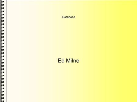 Database Ed Milne. Theme An introduction to databases Using the Base component of LibreOffice LibreOffice.