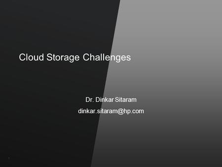 ©2011 Hewlett-Packard Company and Vertica Confidential11 Cloud Storage Challenges Dr. Dinkar Sitaram