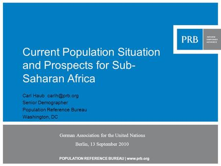POPULATION REFERENCE BUREAU |  Current Population Situation and Prospects for Sub- Saharan Africa Carl Haub Senior Demographer.