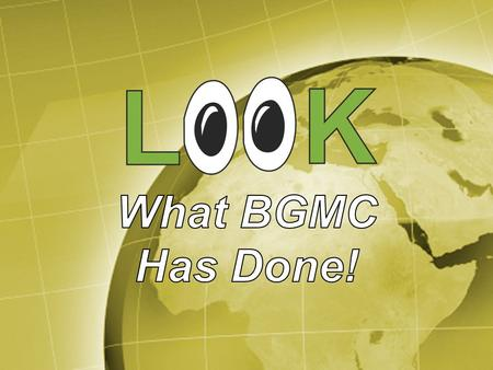 What BGMC Has Done!.