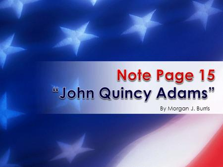 "Note Page 15 ""John Quincy Adams"""