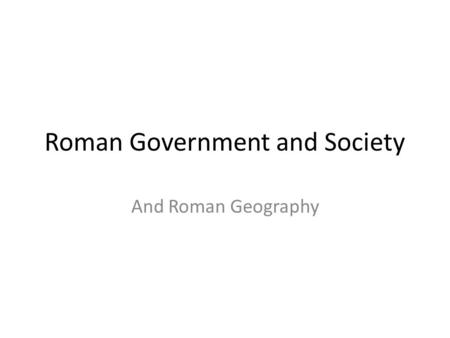 Roman Government and Society