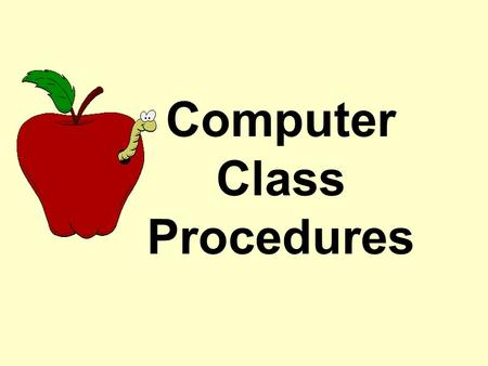 Computer Class Procedures