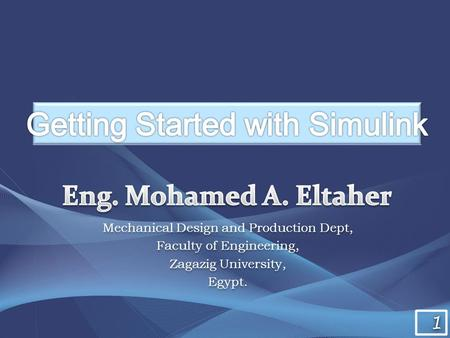 1 1 Mechanical Design and Production Dept, Faculty of Engineering, Zagazig University, Egypt. Mechanical Design and Production Dept, Faculty of Engineering,