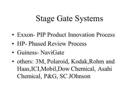 Stage Gate Systems Exxon- PIP Product Innovation Process