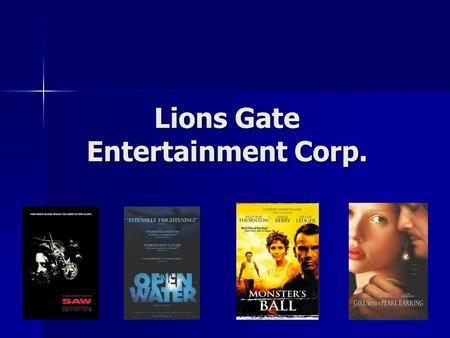Lions Gate Entertainment Corp.. What does this company do? Lions Gate is the top producer and distributor of independent films. Lions Gate is the top.