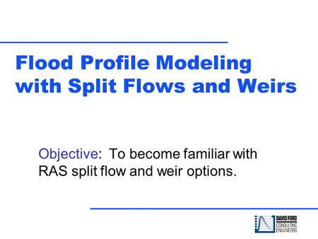 Flood Profile Modeling with Split Flows and Weirs