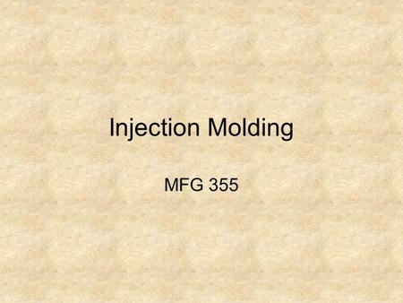 Injection Molding MFG 355.