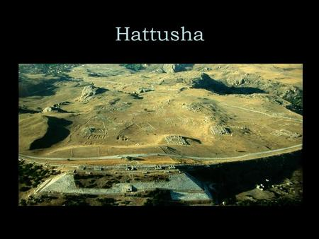 Hattusha. Origins Hattusha became the center of power for the Hittites in the late Bronze Age, and it reached its peak of power between 1600- 1200 BC.