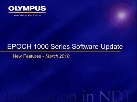 EPOCH 1000 Series Software Update New Features - March 2010.