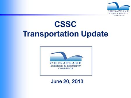 June 20, 2013 CSSC Transportation Update. APG Traffic Counts Tuesday (2/26/13)Wednesday (2/27/13)Thursday (2/28/13) 6:00 – 7:00 AM143013331318 7:00 –