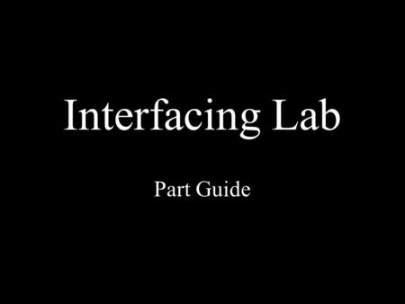 Interfacing Lab Part Guide. The Solderless Breadboard Rows along the top and bottom are connected horizontally along the length of the board Holes in.