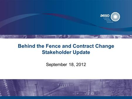 Behind the Fence and Contract Change Stakeholder Update September 18, 2012.