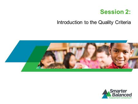 Session 2: Introduction to the Quality Criteria. Session Overview Your facilitator, ___________________. [Add details of facilitators background, including.