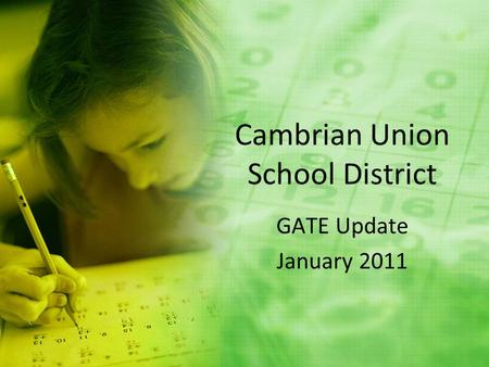 Cambrian Union School District GATE Update January 2011.