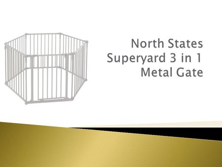 The North States Superyard 3 in 1 Metal Gate was designed with your small children and small pets in mind. In a busy household use this product to keep.