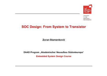 SOC Design: From System to Transistor