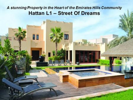 A stunning Property in the Heart of the Emirates Hills Community Hattan L1 – Street Of Dreams.