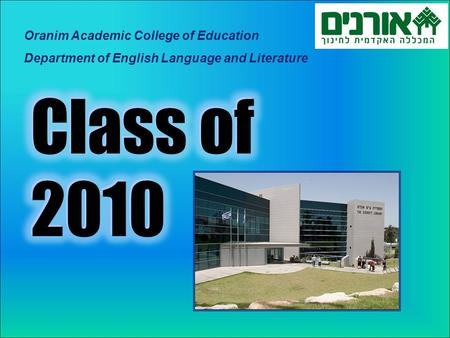 Oranim Academic College of Education Department of English Language and Literature.