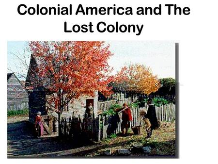 Colonial America and The Lost Colony