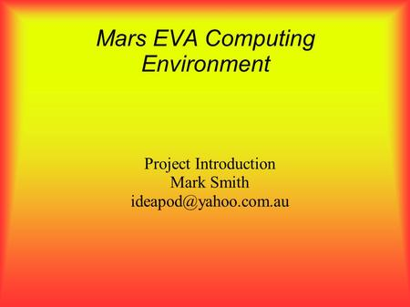 Mars EVA Computing Environment Project Introduction Mark Smith