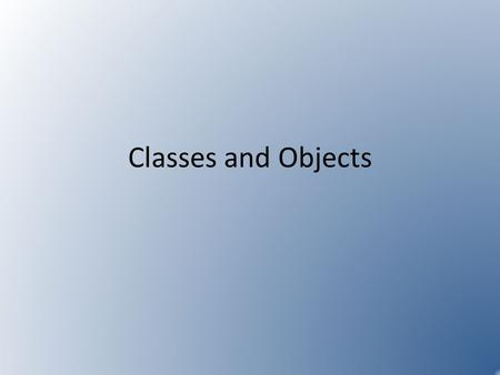 Classes and Objects. What is Design? The parts of the software including – what information each part holds – what things each part can do – how the various.