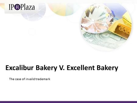 Excalibur Bakery V. Excellent Bakery The case of invalid trademark.