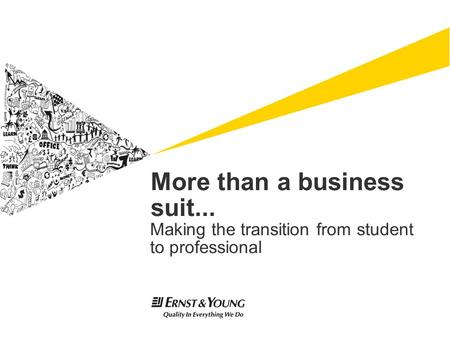 More than a business suit... Making the transition from student to professional.
