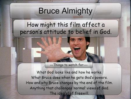How might this film affect a person's attitude to belief in God.