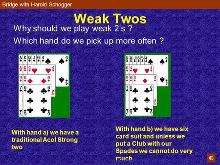 Weak Twos Why should we play weak 2's ?