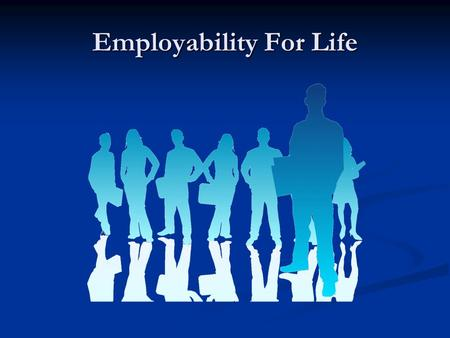 Employability For Life. From Education to Employment Why do we need to address this issue? Employers are concerned about the standard of the young people.