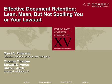 Effective Document Retention: Lean, Mean, But Not Spoiling You or Your Lawsuit Effective Document Retention: Lean, Mean, But Not Spoiling You or Your Lawsuit.