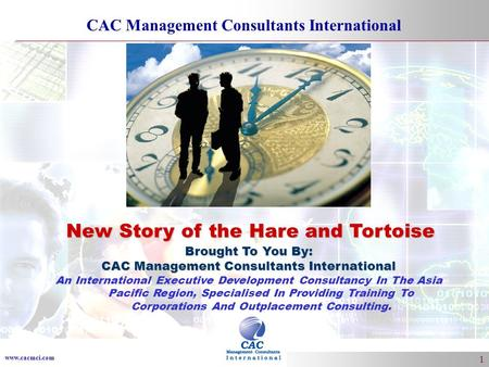 Www.cacmci.com CAC Management Consultants International 1 Brought To You By: CAC Management Consultants International An International Executive Development.