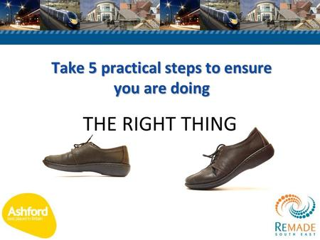 Take 5 practical steps to ensure you are doing THE RIGHT THING.