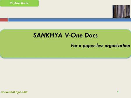 Www.sankhya.com1 V-One Docs. www.sankhya.com2 V-One Docs The paper industry is the 4th largest contributor to greenhouse gas emissions among United States.