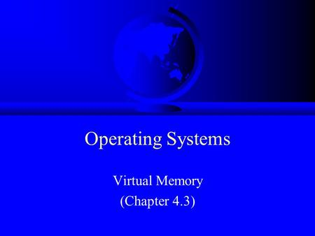 Virtual Memory (Chapter 4.3)
