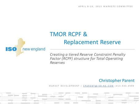 APRIL 9-10, 2013 MARKETS COMMITTEE Christopher Parent MARKET DEVELOPMENT |  Creating a tiered Reserve.
