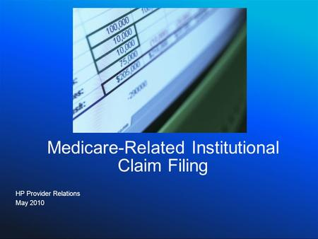 Medicare-Related Institutional Claim Filing