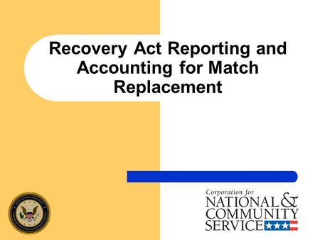 Recovery Act Reporting and Accounting for Match Replacement.