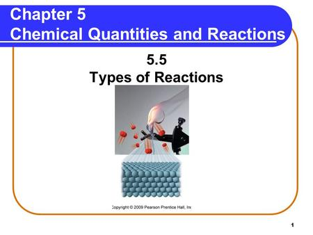 1 Chapter 5 Chemical Quantities and Reactions 5.5 Types of Reactions.