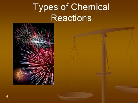 Types of Chemical Reactions Types of Reactions There are six types of chemical reactions we will talk about: 1. 1. Synthesis reactions (syn) 2. 2. Decomposition.