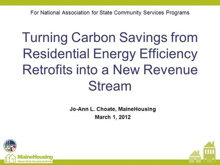 For National Association for State Community Services Programs Turning Carbon Savings from Residential Energy Efficiency Retrofits into a New Revenue Stream.