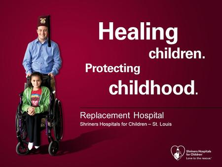 Replacement Hospital Shriners Hospitals for Children – St. Louis.