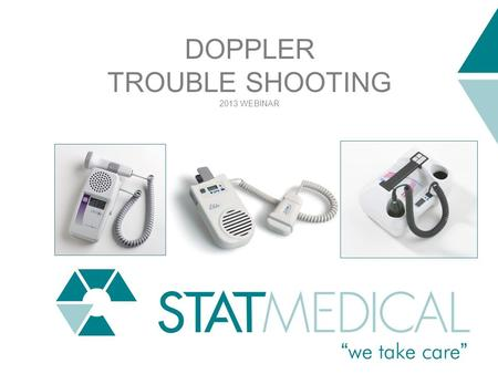 DOPPLER TROUBLE SHOOTING 2013 WEBINAR WEBINAR TECH SUPPORT.