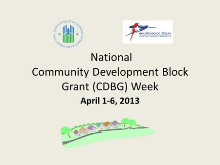 National Community Development Block Grant (CDBG) Week April 1-6, 2013.