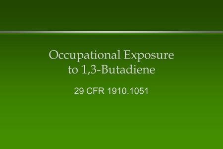 Occupational Exposure to 1,3-Butadiene